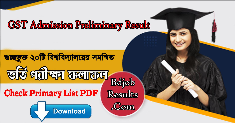 GST Admission Preliminary Result 2021